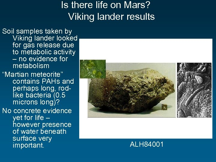 Is there life on Mars? Viking lander results Soil samples taken by Viking lander