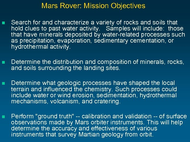 Mars Rover: Mission Objectives n Search for and characterize a variety of rocks and