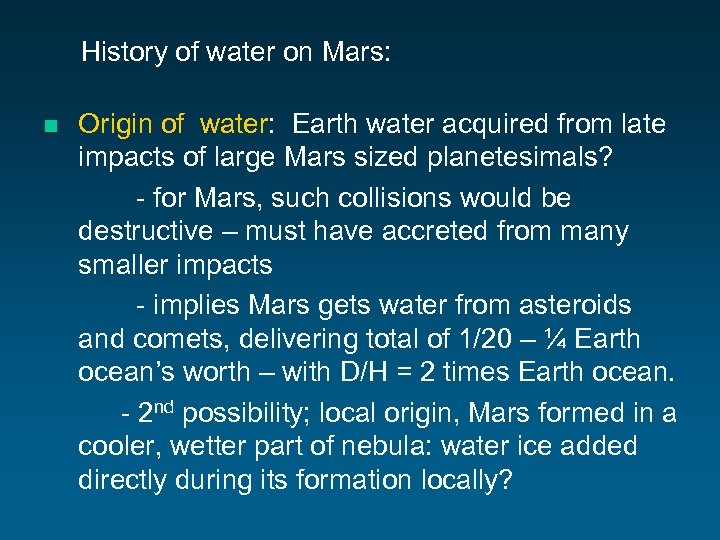History of water on Mars: n Origin of water: Earth water acquired from late