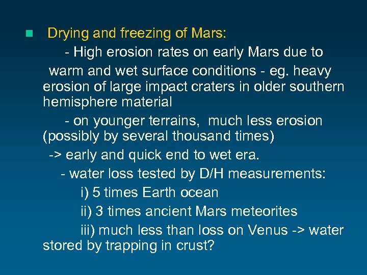 n Drying and freezing of Mars: - High erosion rates on early Mars due