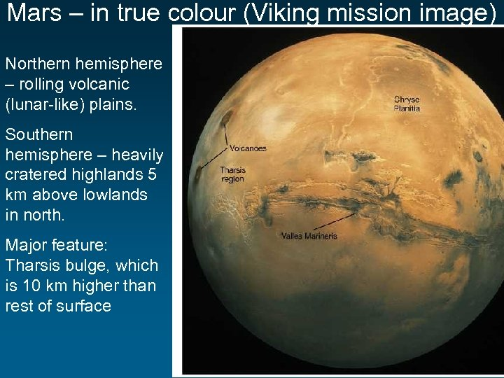 Mars – in true colour (Viking mission image) Northern hemisphere – rolling volcanic (lunar-like)