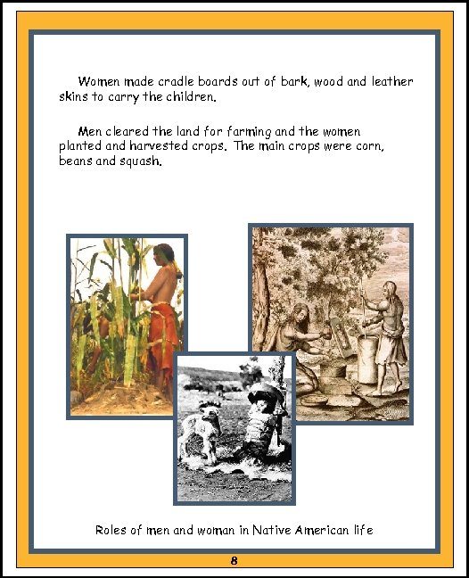 Women made cradle boards out of bark, wood and leather skins to carry the
