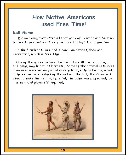 How Native Americans used Free Time! Ball Game Did you know that after all