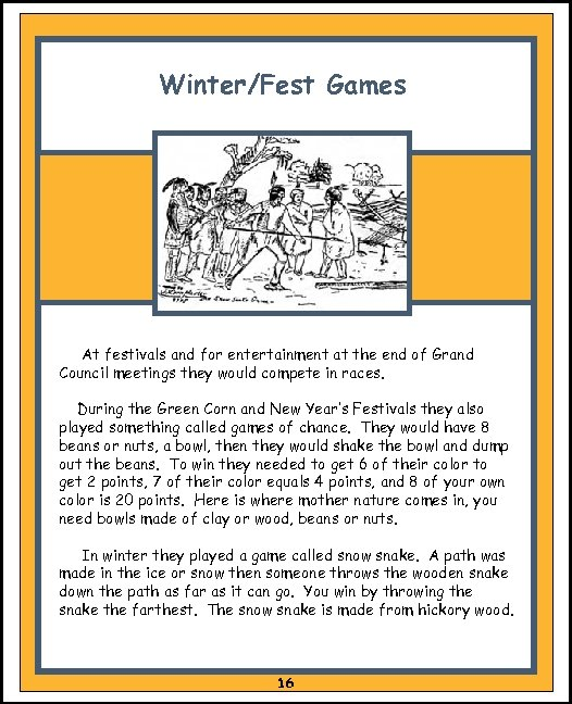 Winter/Fest Games At festivals and for entertainment at the end of Grand Council meetings