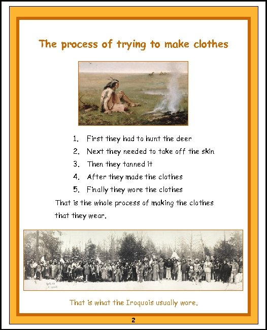 The process of trying to make clothes 1. First they had to hunt the