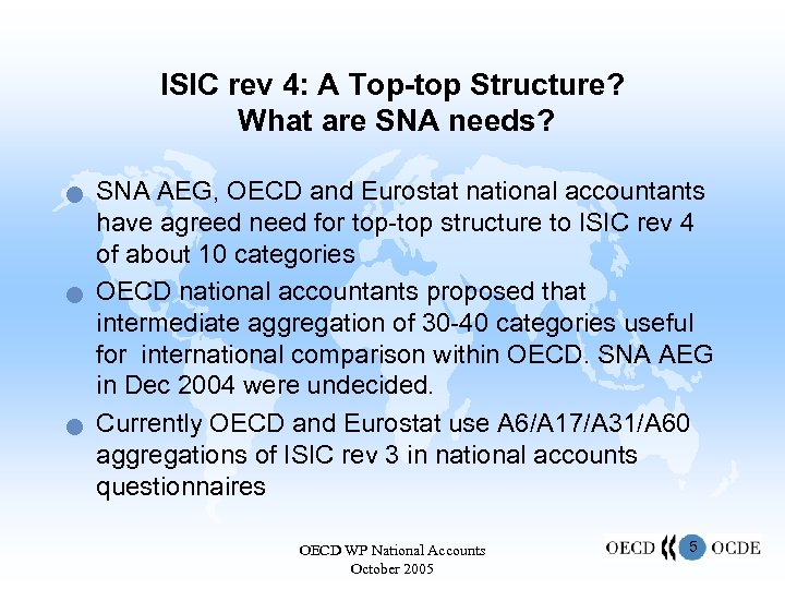 ISIC rev 4: A Top-top Structure? What are SNA needs? n n n SNA