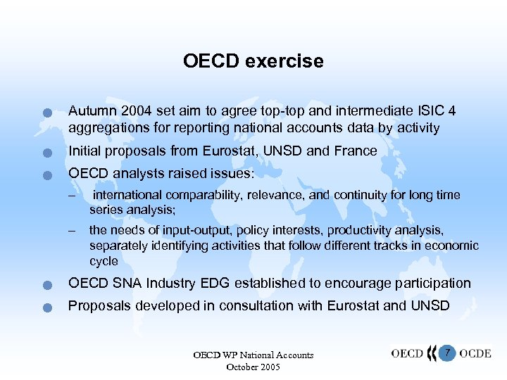 OECD exercise n Autumn 2004 set aim to agree top-top and intermediate ISIC 4
