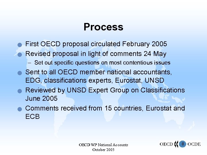 Process n n First OECD proposal circulated February 2005 Revised proposal in light of
