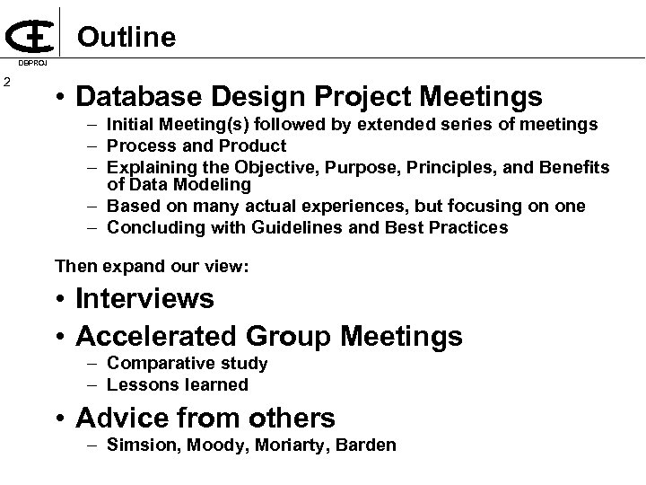 Outline DBPROJ 2 • Database Design Project Meetings – Initial Meeting(s) followed by extended