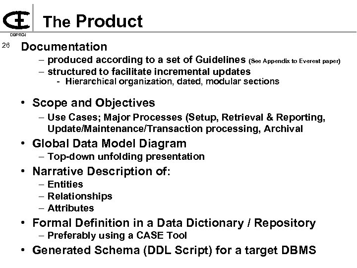 The Product DBPROJ 26 Documentation – produced according to a set of Guidelines (See