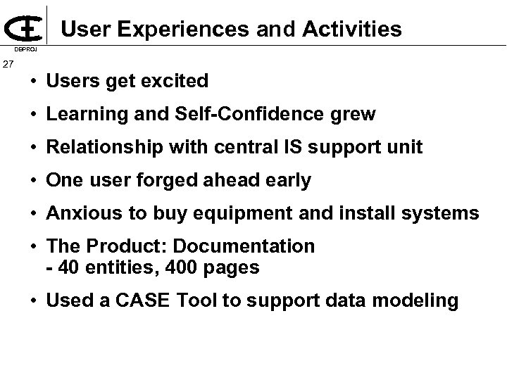 User Experiences and Activities DBPROJ 27 • Users get excited • Learning and Self