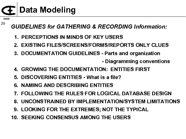 Data Modeling DMOD 29 GUIDELINES for GATHERING & RECORDING Information: 1. PERCEPTIONS IN MINDS