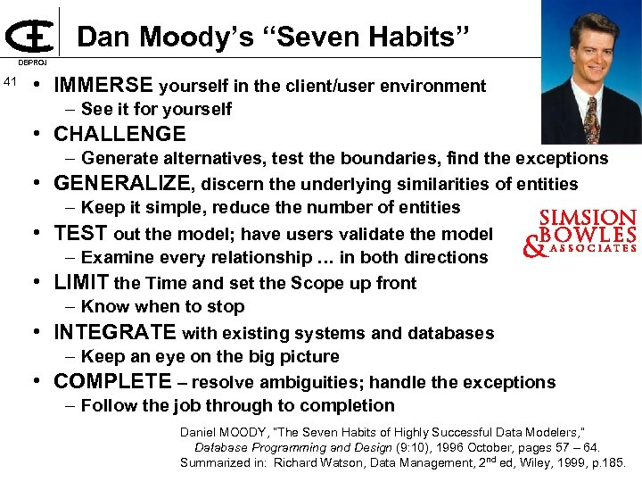 "Dan Moody's ""Seven Habits"" DBPROJ 41 • IMMERSE yourself in the client/user environment –"