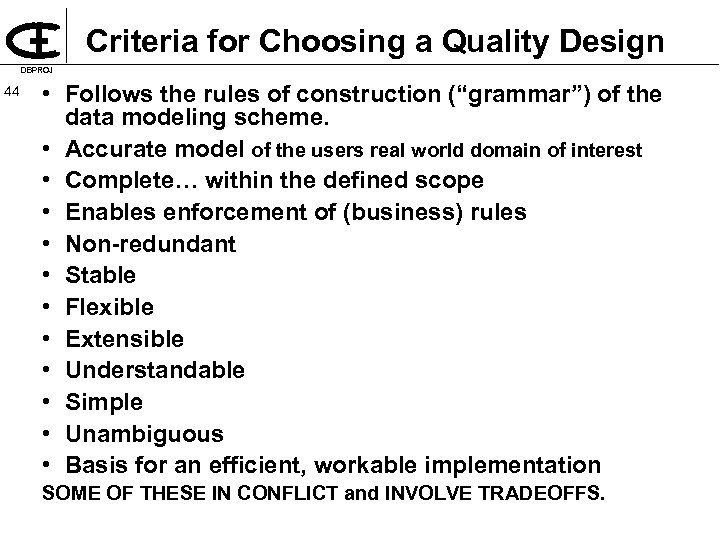 Criteria for Choosing a Quality Design DBPROJ 44 • Follows the rules of construction