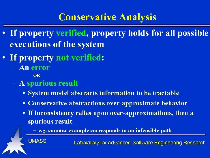 Conservative Analysis • If property verified, property holds for all possible executions of the