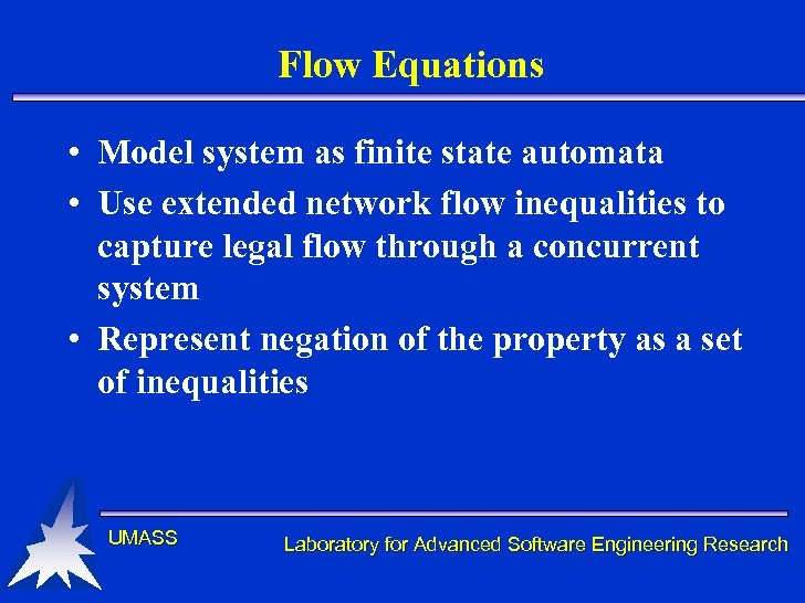 Flow Equations • Model system as finite state automata • Use extended network flow