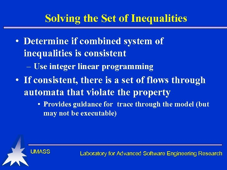Solving the Set of Inequalities • Determine if combined system of inequalities is consistent