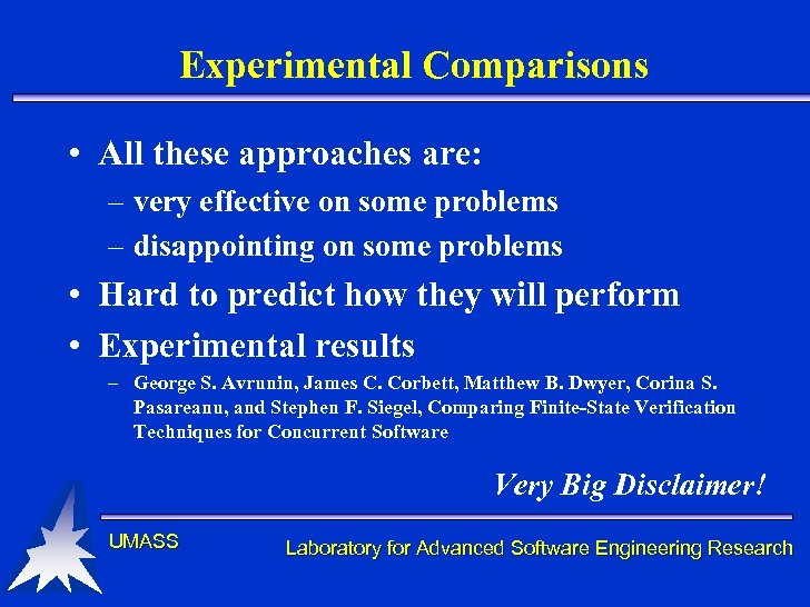 Experimental Comparisons • All these approaches are: – very effective on some problems –