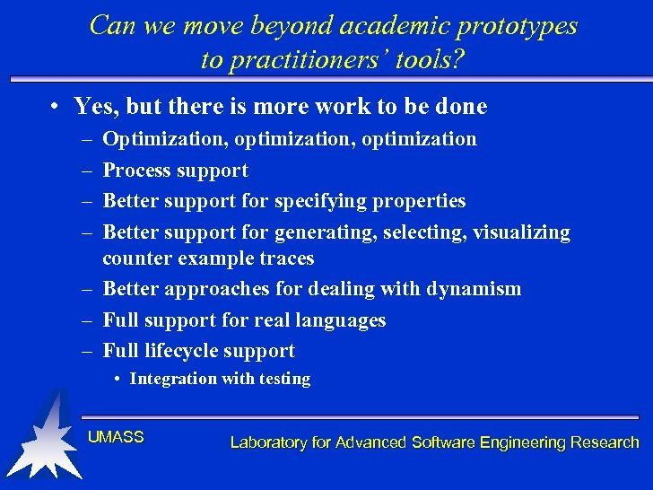 Can we move beyond academic prototypes to practitioners' tools? • Yes, but there is