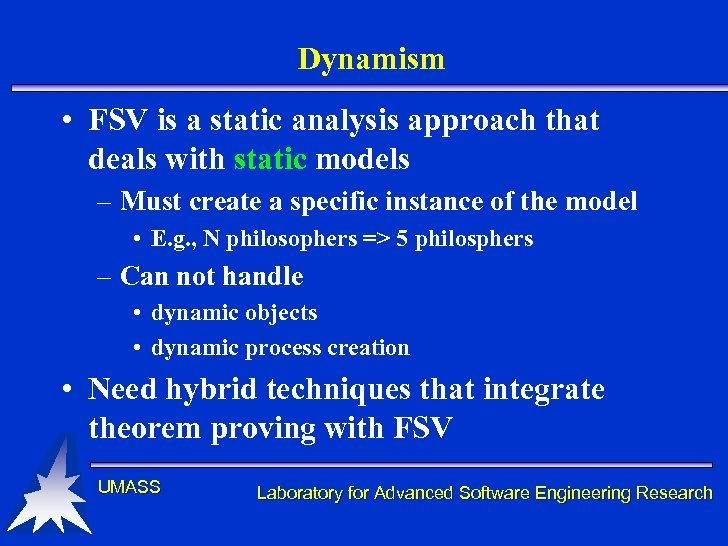 Dynamism • FSV is a static analysis approach that deals with static models –