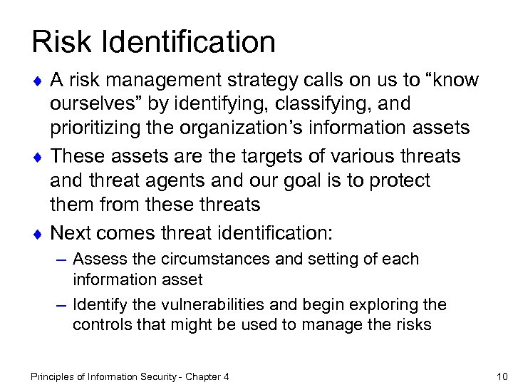 "Risk Identification ¨ A risk management strategy calls on us to ""know ourselves"" by"