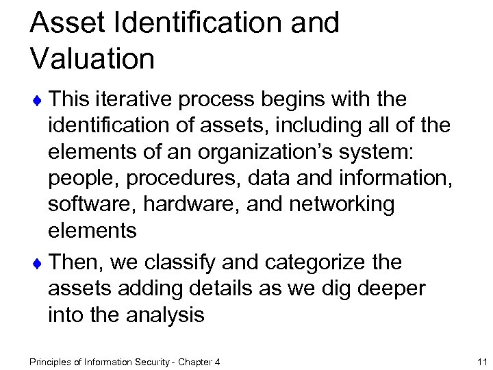 Asset Identification and Valuation ¨ This iterative process begins with the identification of assets,