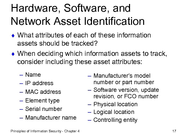Hardware, Software, and Network Asset Identification ¨ What attributes of each of these information
