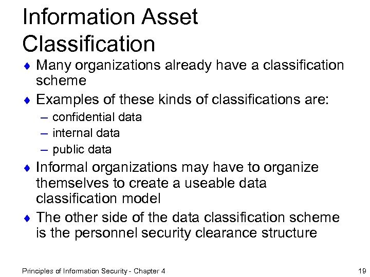 Information Asset Classification ¨ Many organizations already have a classification scheme ¨ Examples of