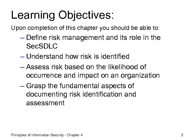 Learning Objectives: Upon completion of this chapter you should be able to: – Define