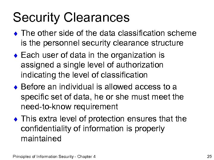 Security Clearances ¨ The other side of the data classification scheme is the personnel