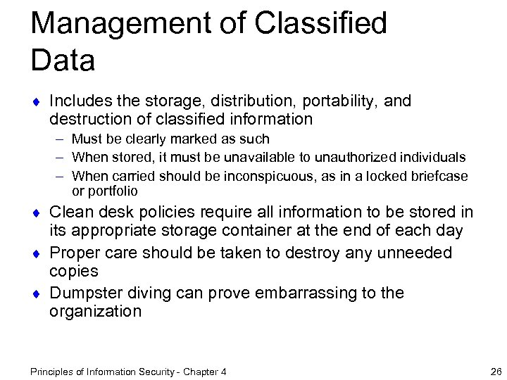 Management of Classified Data ¨ Includes the storage, distribution, portability, and destruction of classified