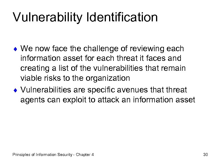 Vulnerability Identification ¨ We now face the challenge of reviewing each information asset for