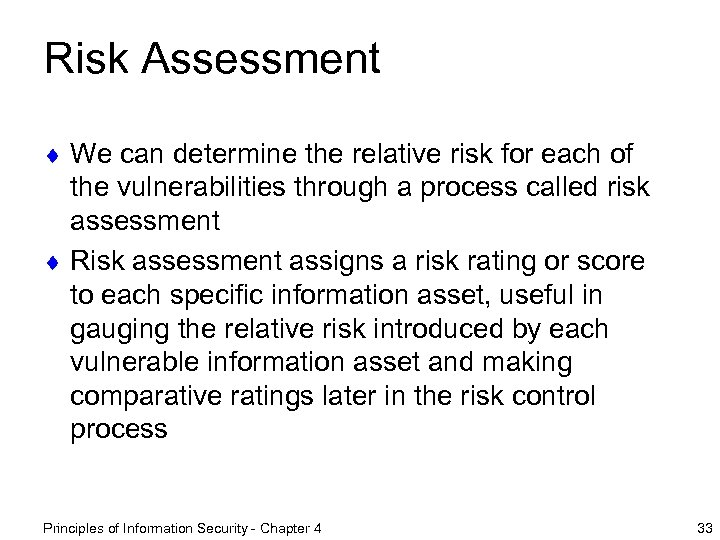 Risk Assessment ¨ We can determine the relative risk for each of the vulnerabilities