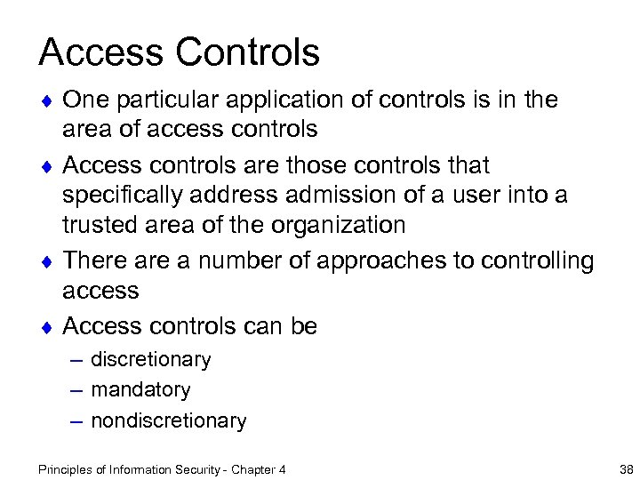 Access Controls ¨ One particular application of controls is in the area of access