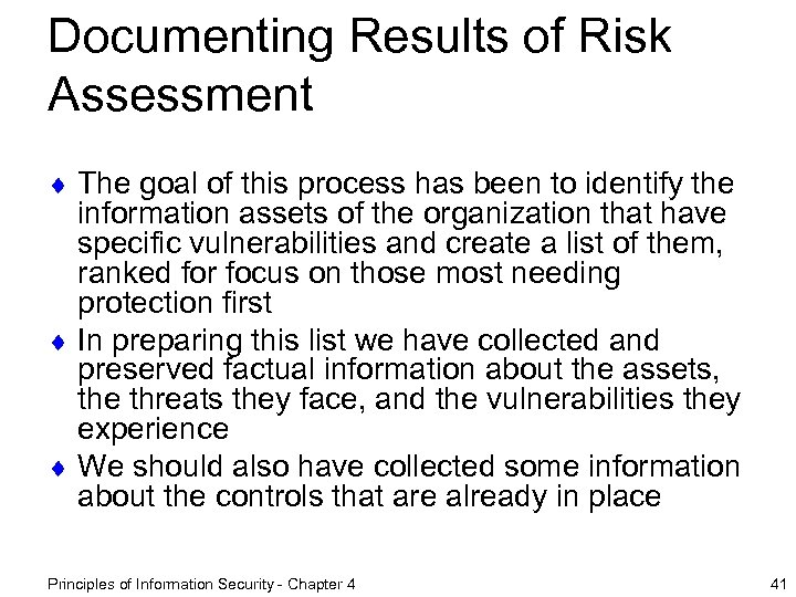Documenting Results of Risk Assessment ¨ The goal of this process has been to