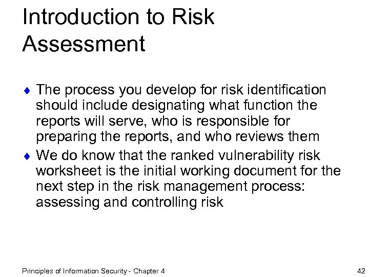 Introduction to Risk Assessment ¨ The process you develop for risk identification should include