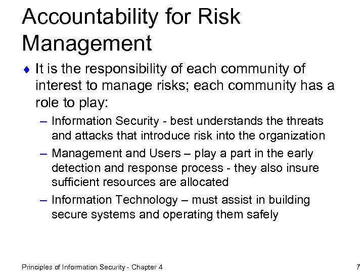 Accountability for Risk Management ¨ It is the responsibility of each community of interest