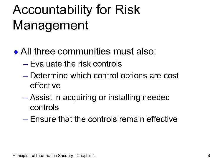 Accountability for Risk Management ¨ All three communities must also: – Evaluate the risk
