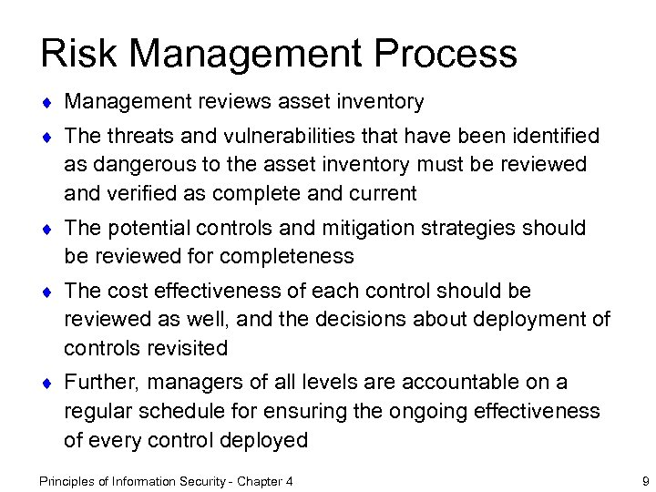 Risk Management Process ¨ Management reviews asset inventory ¨ The threats and vulnerabilities that