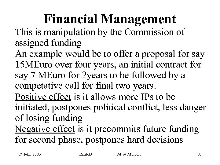 Financial Management This is manipulation by the Commission of assigned funding An example would