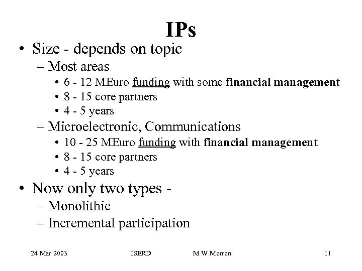 IPs • Size - depends on topic – Most areas • 6 - 12