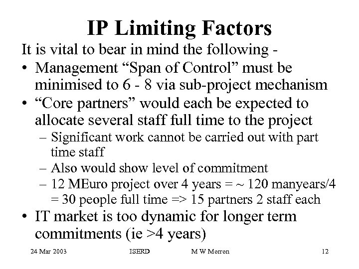 IP Limiting Factors It is vital to bear in mind the following • Management