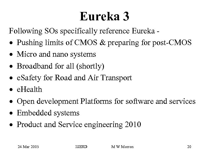 Eureka 3 Following SOs specifically reference Eureka · Pushing limits of CMOS & preparing