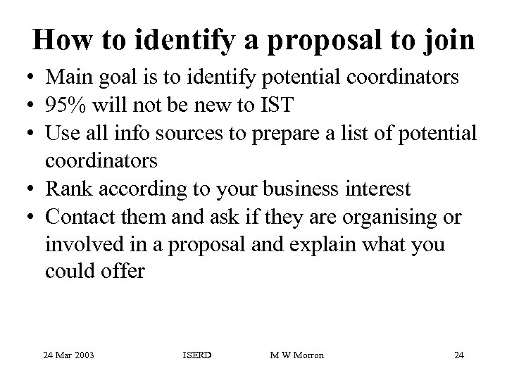 How to identify a proposal to join • Main goal is to identify potential