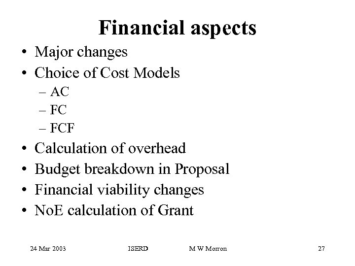 Financial aspects • Major changes • Choice of Cost Models – AC – FCF