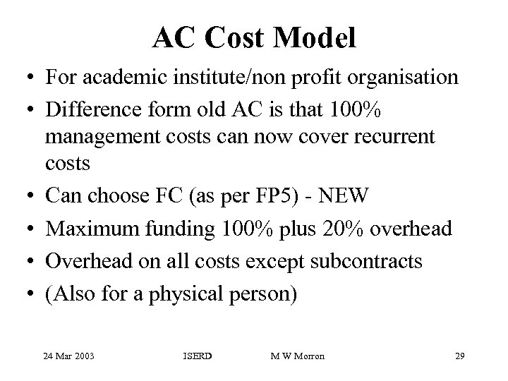 AC Cost Model • For academic institute/non profit organisation • Difference form old AC