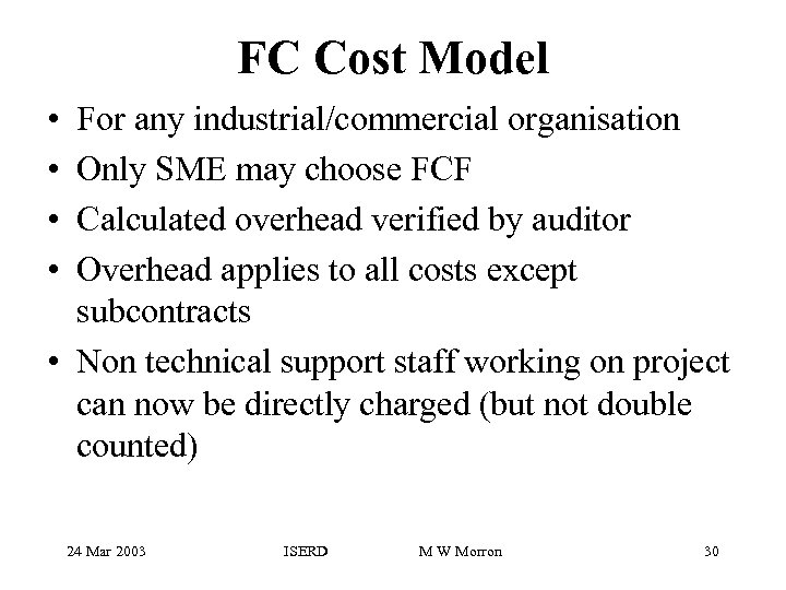 FC Cost Model • • For any industrial/commercial organisation Only SME may choose FCF