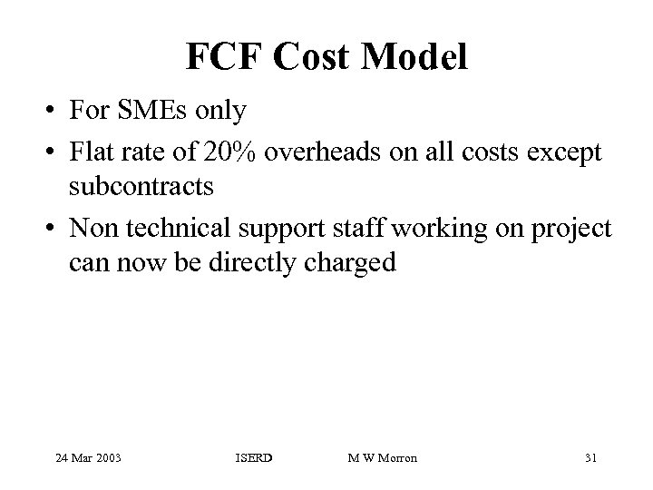 FCF Cost Model • For SMEs only • Flat rate of 20% overheads on