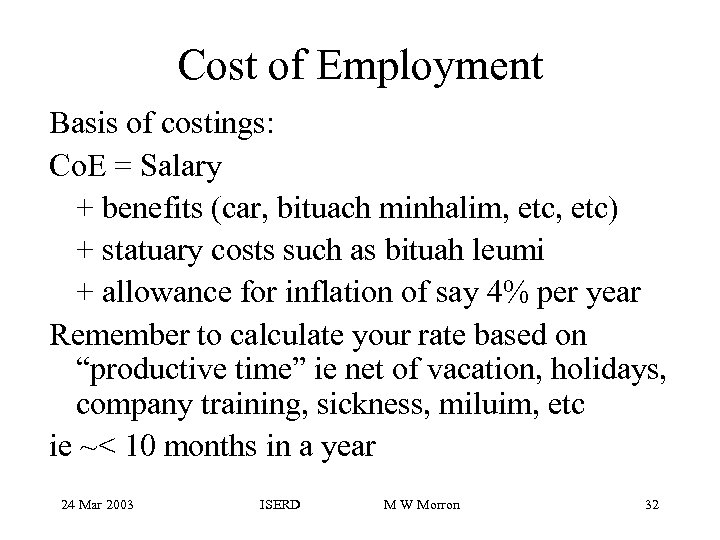 Cost of Employment Basis of costings: Co. E = Salary + benefits (car, bituach