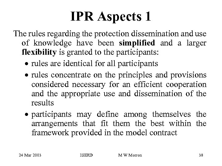 IPR Aspects 1 The rules regarding the protection dissemination and use of knowledge have